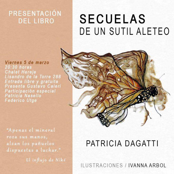 Patricia Dagatti presentará el libro Secuelas de un sutil aleteo